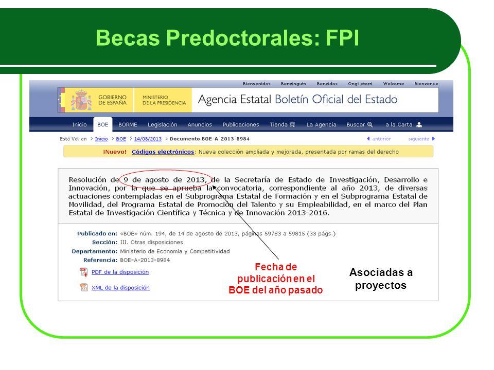 Becas Predoctorales: FPI Fecha de publicación en el BOE del año pasado Asociadas a proyectos