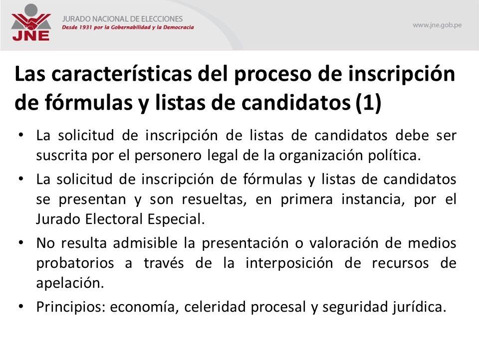 Las características del proceso de inscripción de fórmulas y listas de candidatos (1) La solicitud de inscripción de listas de candidatos debe ser suscrita por el personero legal de la organización política.