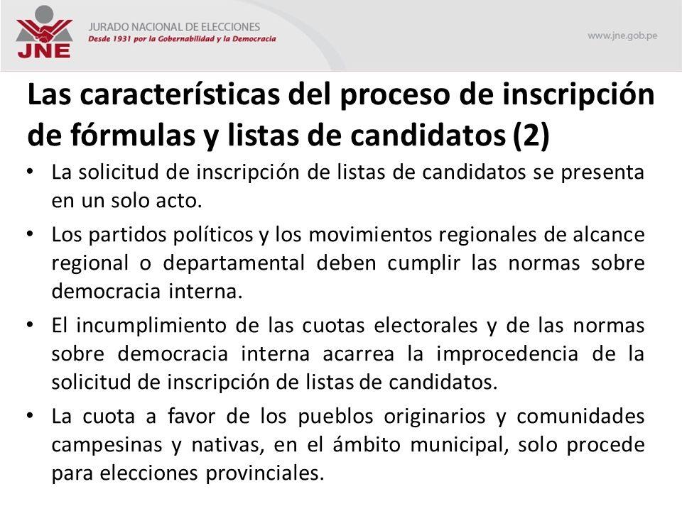 Las características del proceso de inscripción de fórmulas y listas de candidatos (2) La solicitud de inscripción de listas de candidatos se presenta en un solo acto.