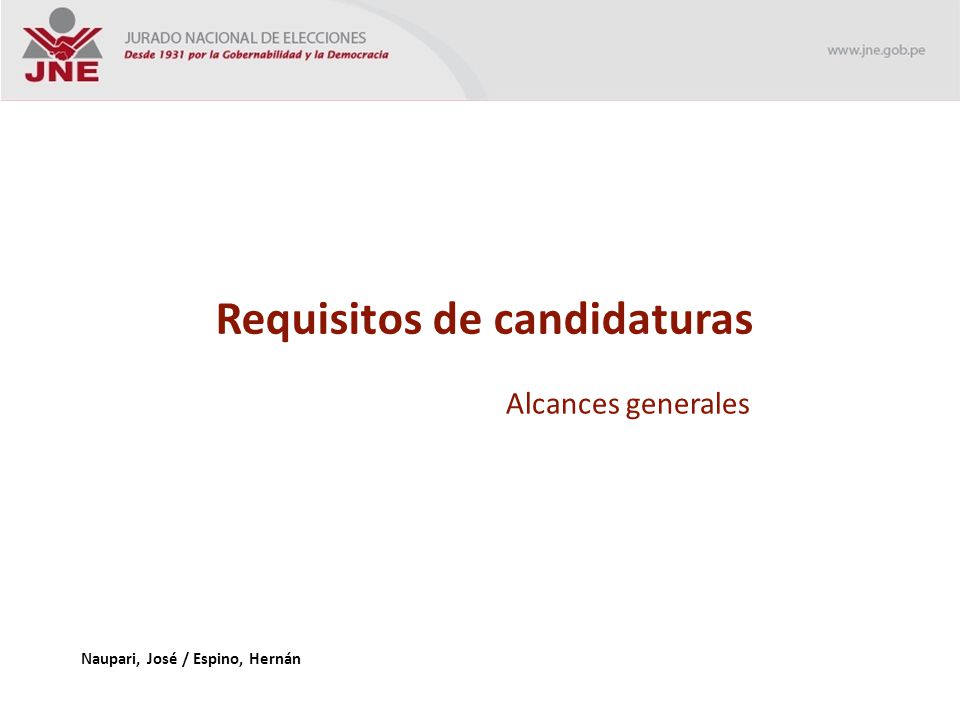 Requisitos de candidaturas Alcances generales Naupari, José / Espino, Hernán