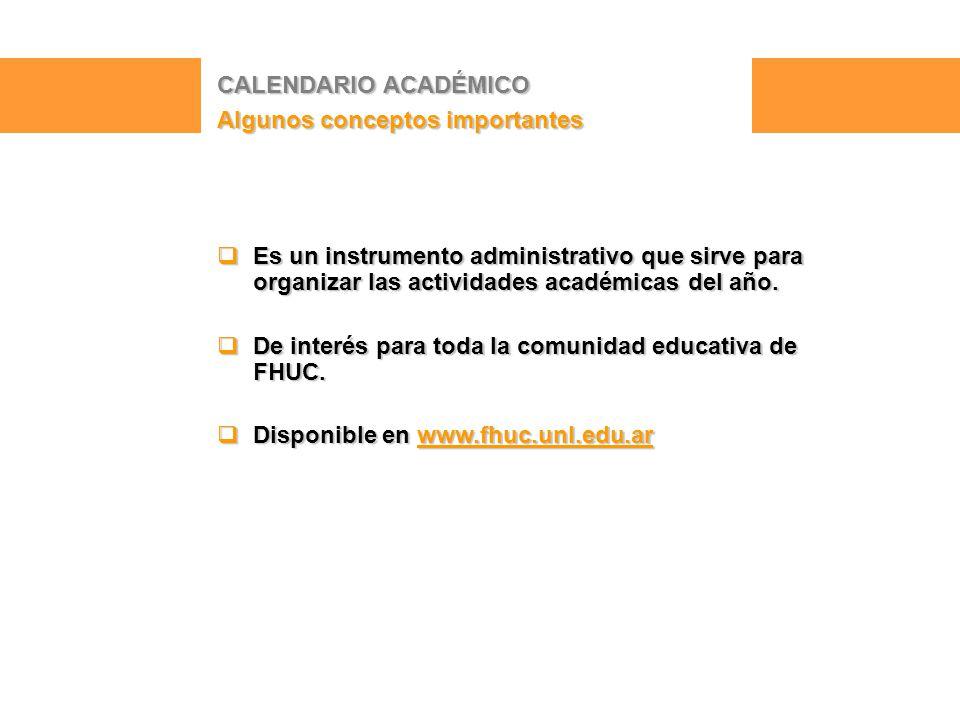  Es un instrumento administrativo que sirve para organizar las actividades académicas del año.
