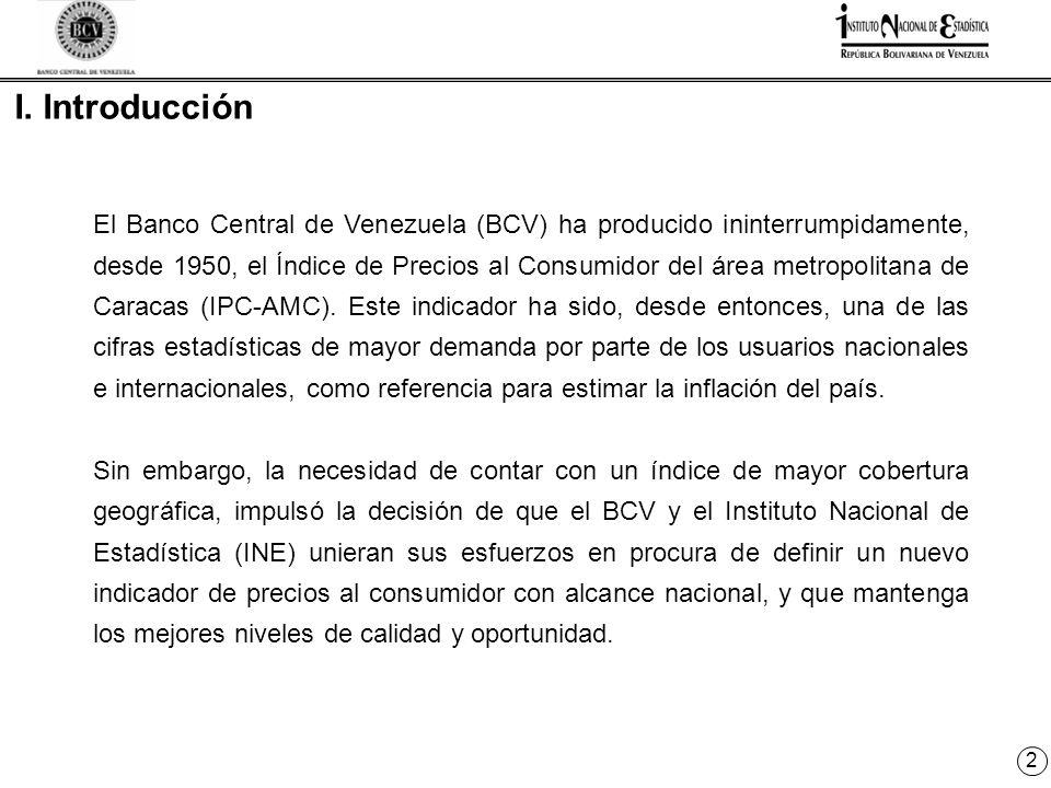 2 El Banco Central de Venezuela (BCV) ha producido ininterrumpidamente, desde 1950, el Índice de Precios al Consumidor del área metropolitana de Caracas (IPC-AMC).