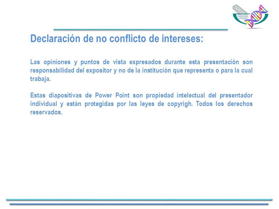 Declaración de no conflicto de intereses: Las opiniones y puntos de vista expresados durante esta presentación son responsabilidad del expositor y no de la institución que representa o para la cual trabaja.