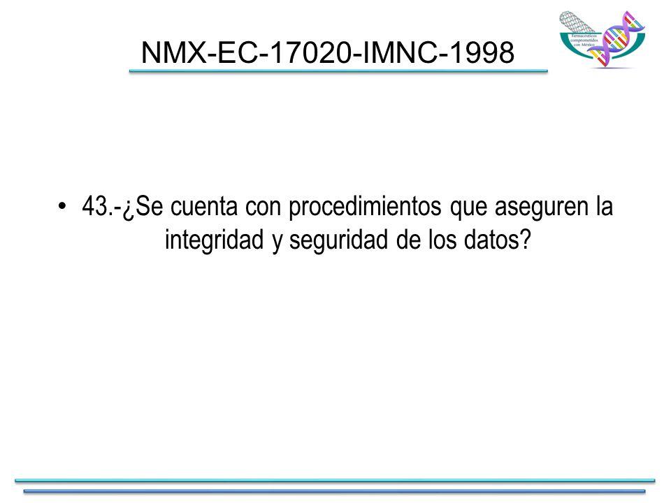 43.-¿Se cuenta con procedimientos que aseguren la integridad y seguridad de los datos.