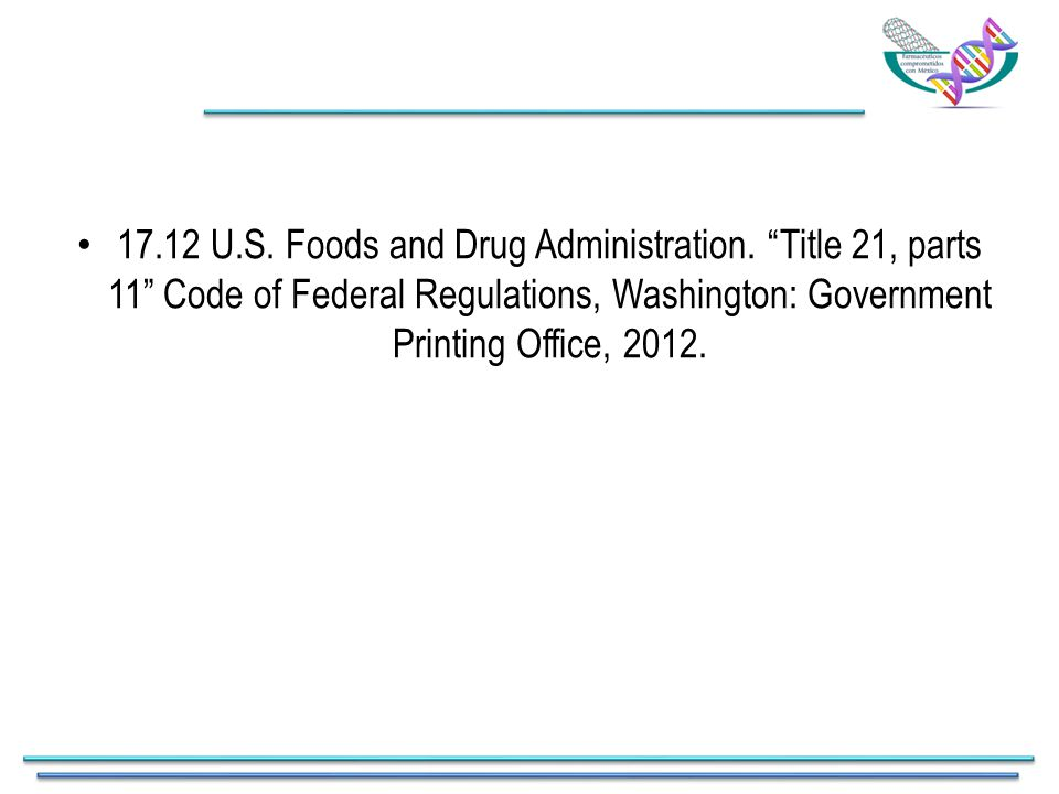 17.12 U.S. Foods and Drug Administration.
