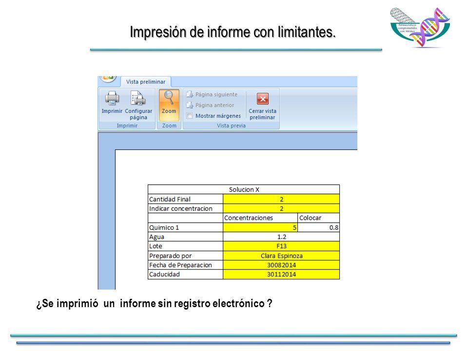 Impresión de informe con limitantes. ¿Se imprimió un informe sin registro electrónico
