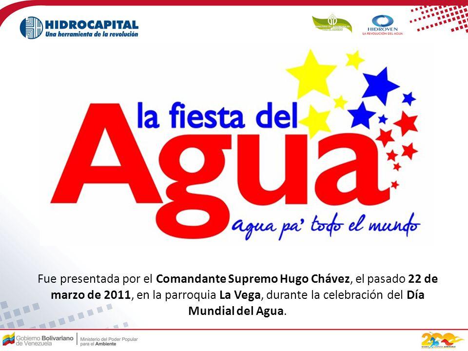 Fue presentada por el Comandante Supremo Hugo Chávez, el pasado 22 de marzo de 2011, en la parroquia La Vega, durante la celebración del Día Mundial del Agua.