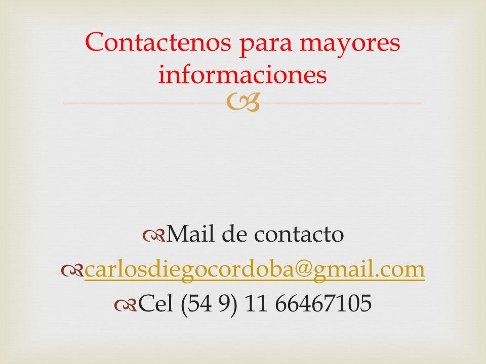   Mail de contacto  carlosdiegocordoba@gmail.com carlosdiegocordoba@gmail.com  Cel (54 9) 11 66467105 Contactenos para mayores informaciones