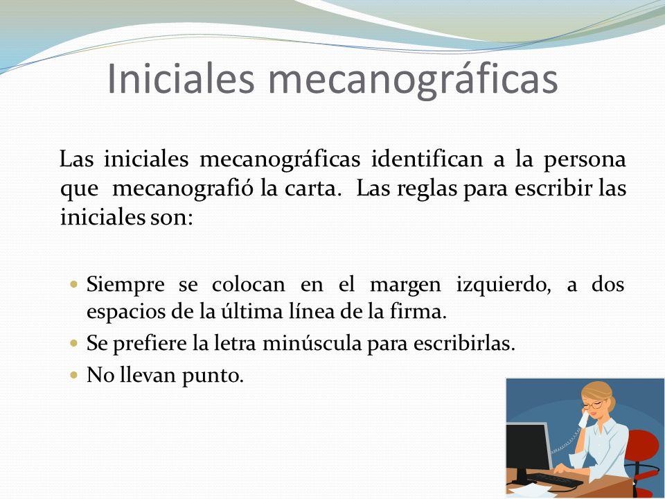 Iniciales mecanográficas Las iniciales mecanográficas identifican a la persona que mecanografió la carta.