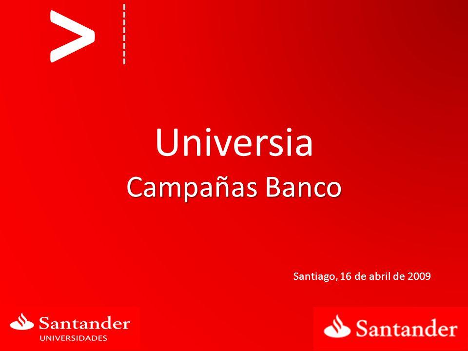 Universia Campañas Banco Santiago, 16 de abril de 2009 >