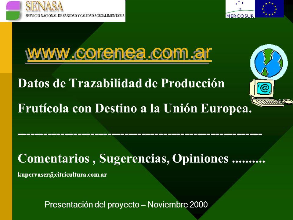 www.corenea.com.ar Datos de Trazabilidad de Producción Frutícola con Destino a la Unión Europea.