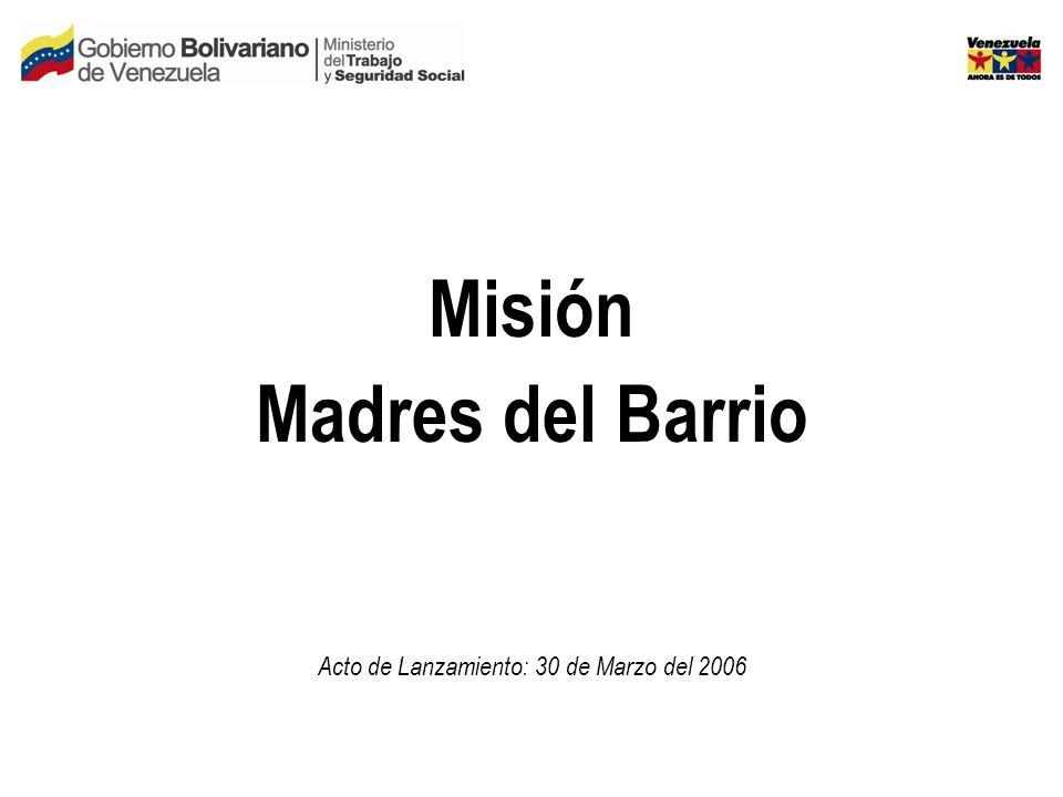 Misión Madres del Barrio Acto de Lanzamiento: 30 de Marzo del 2006
