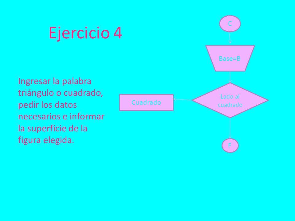 Ingresar la palabra triángulo o cuadrado, pedir los datos necesarios e informar la superficie de la figura elegida.
