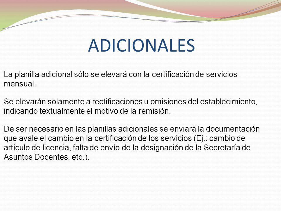 ADICIONALES La planilla adicional sólo se elevará con la certificación de servicios mensual.