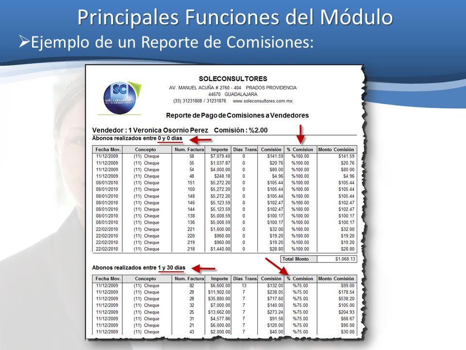 Principales Funciones del Módulo  Ejemplo de un Reporte de Comisiones: