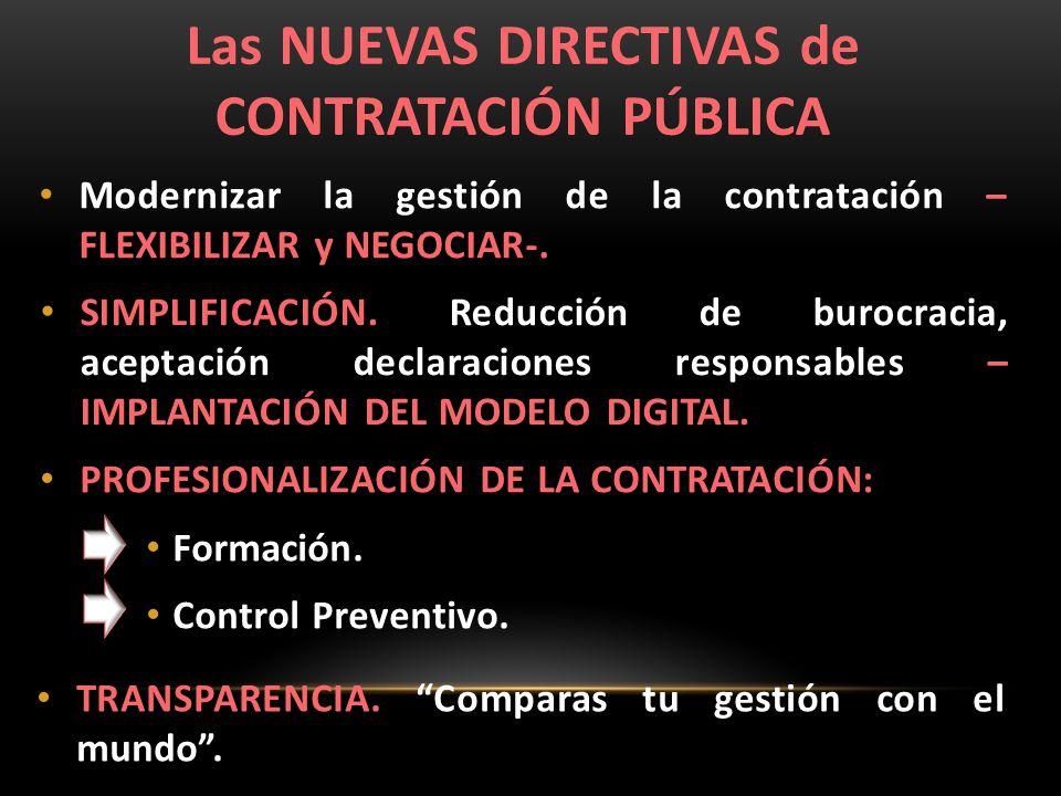 Las NUEVAS DIRECTIVAS de CONTRATACIÓN PÚBLICA Modernizar la gestión de la contratación – FLEXIBILIZAR y NEGOCIAR-.