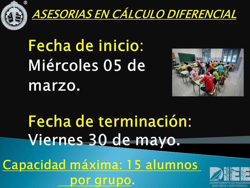 ASESORIAS EN CÁLCULO DIFERENCIAL Fecha de inicio: Miércoles 05 de marzo.