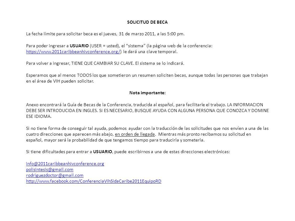 SOLICITUD DE BECA La fecha límite para solicitar beca es el jueves, 31 de marzo 2011, a las 5:00 pm.