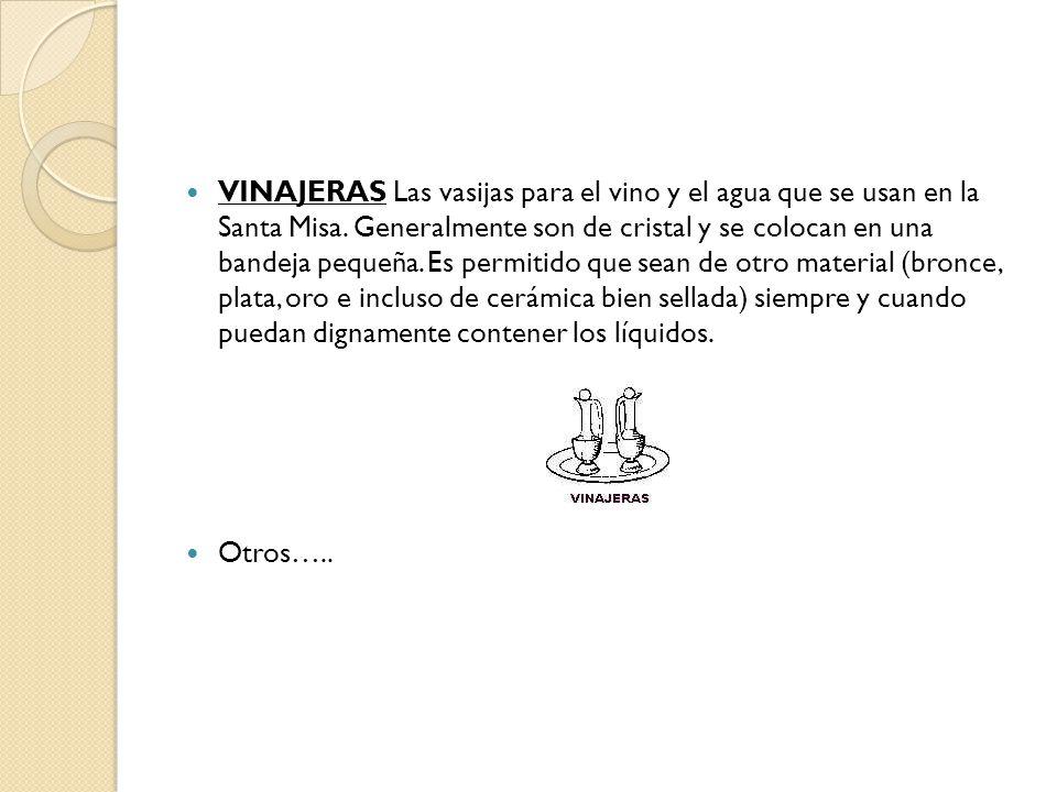VINAJERAS Las vasijas para el vino y el agua que se usan en la Santa Misa.