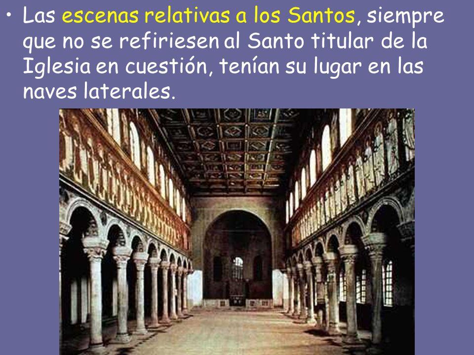 Las escenas relativas a los Santos, siempre que no se refiriesen al Santo titular de la Iglesia en cuestión, tenían su lugar en las naves laterales.