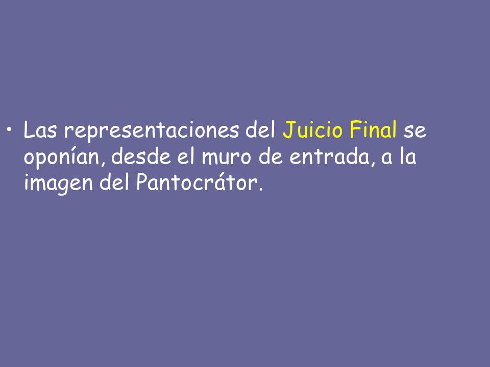 Las representaciones del Juicio Final se oponían, desde el muro de entrada, a la imagen del Pantocrátor.