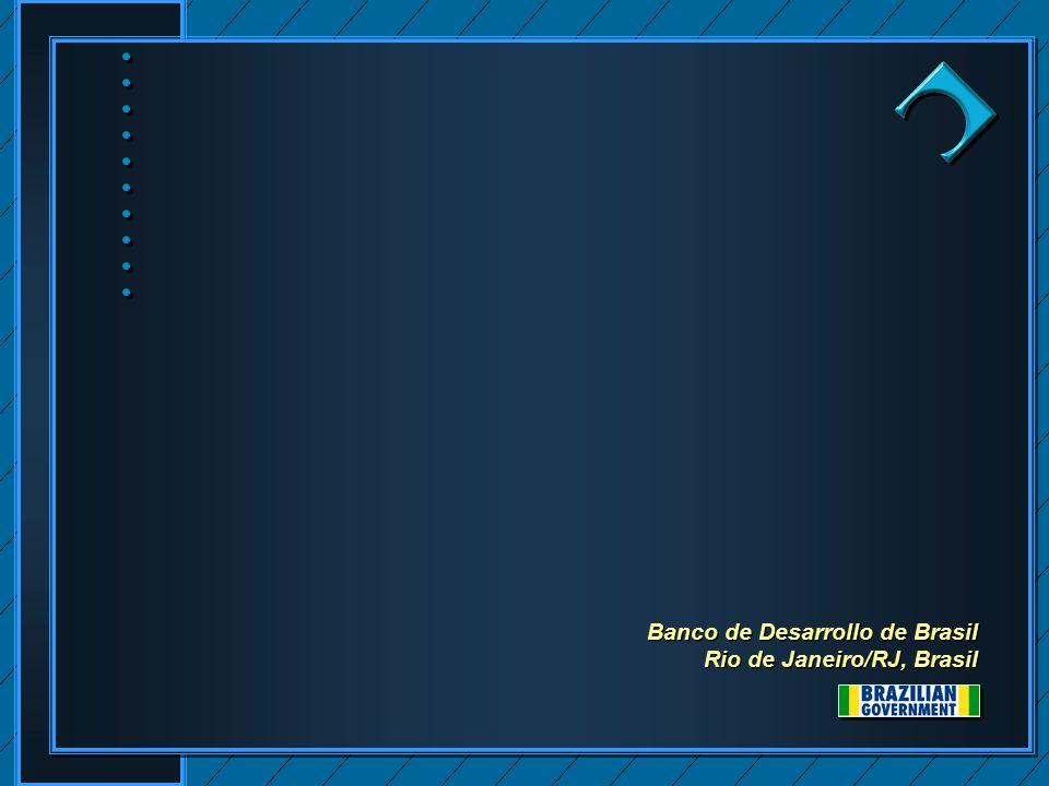 Banco de Desarrollo de Brasil Rio de Janeiro/RJ, Brasil Banco de Desarrollo de Brasil Rio de Janeiro/RJ, Brasil