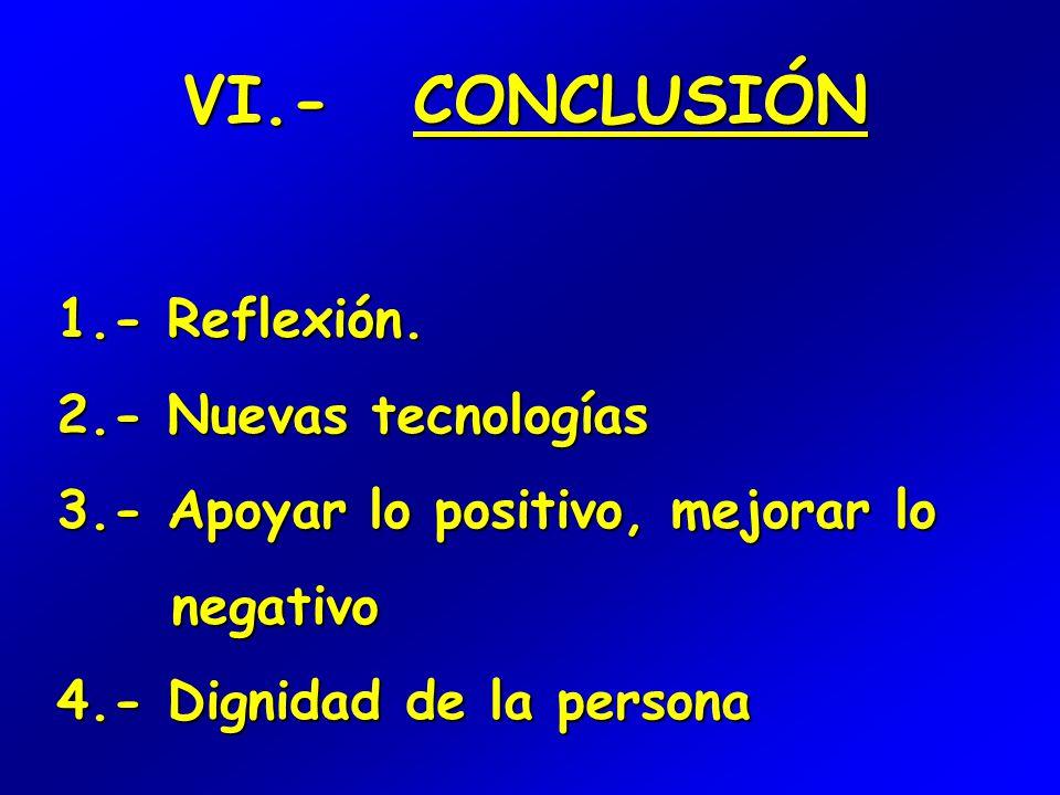 VI.- CONCLUSIÓN 1.- Reflexión.