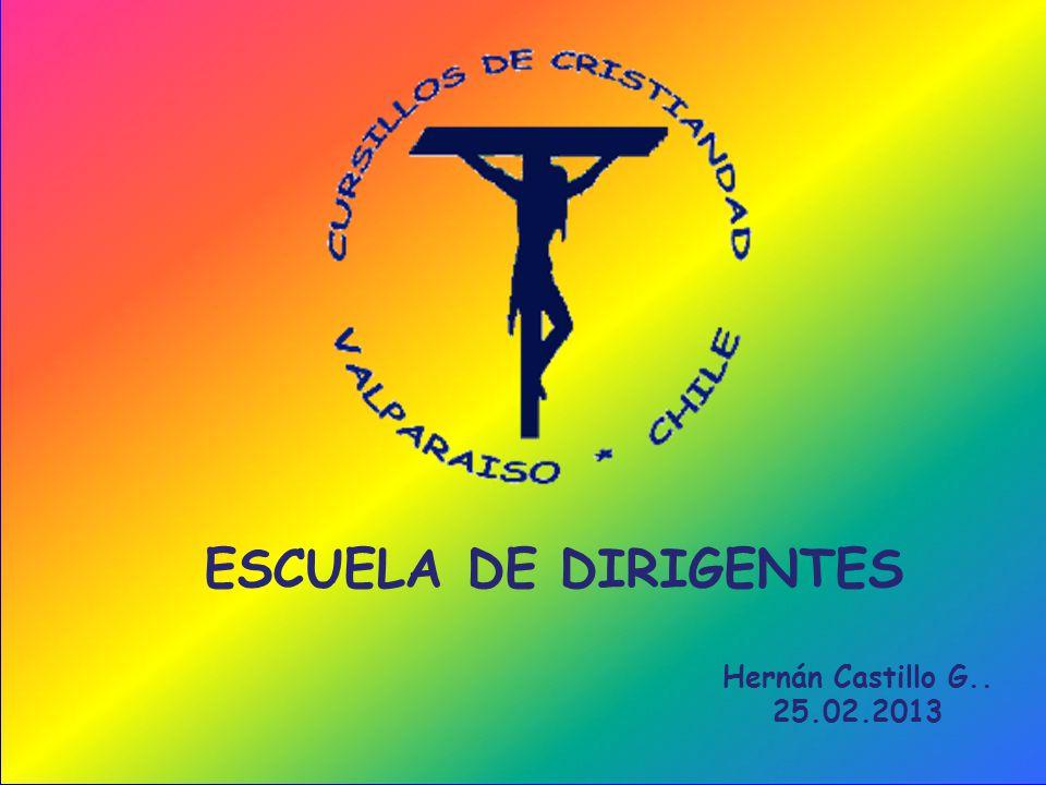 ESCUELA DE DIRIGENTES Hernán Castillo G.. 25.02.2013