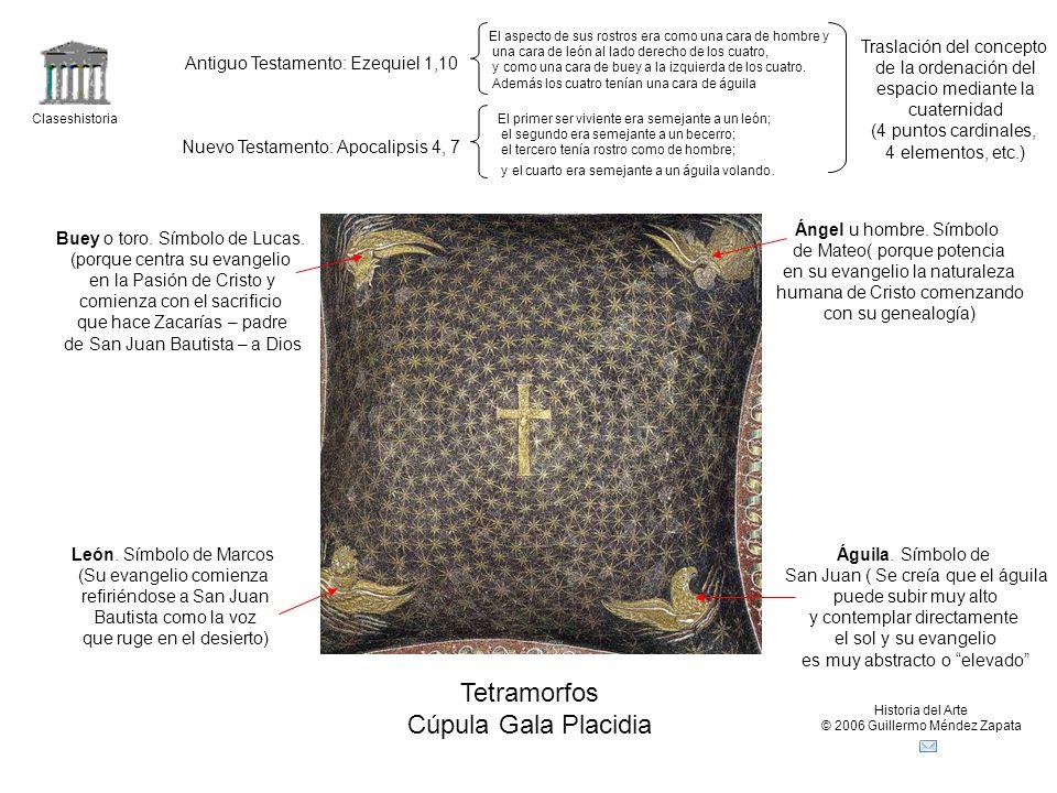 Claseshistoria Historia del Arte © 2006 Guillermo Méndez Zapata Tetramorfos Cúpula Gala Placidia Águila.