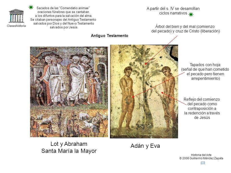 Claseshistoria Historia del Arte © 2006 Guillermo Méndez Zapata Lot y Abraham Santa María la Mayor Adán y Eva A partir del s.