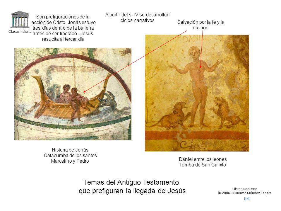 Claseshistoria Historia del Arte © 2006 Guillermo Méndez Zapata Temas del Antiguo Testamento que prefiguran la llegada de Jesús A partir del s.