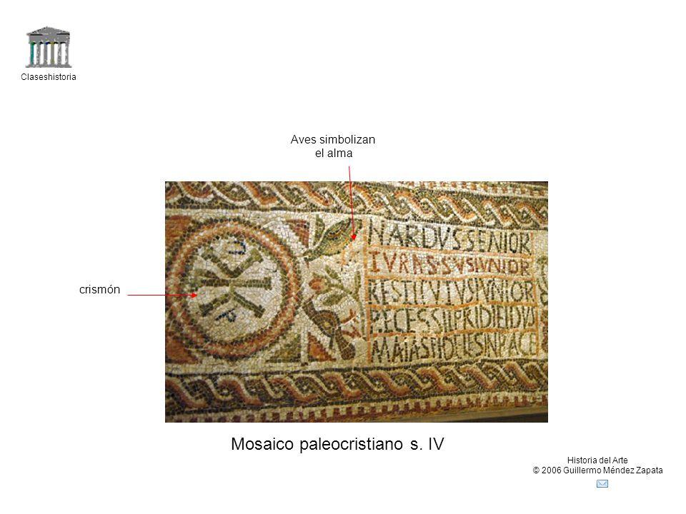Claseshistoria Historia del Arte © 2006 Guillermo Méndez Zapata Mosaico paleocristiano s.