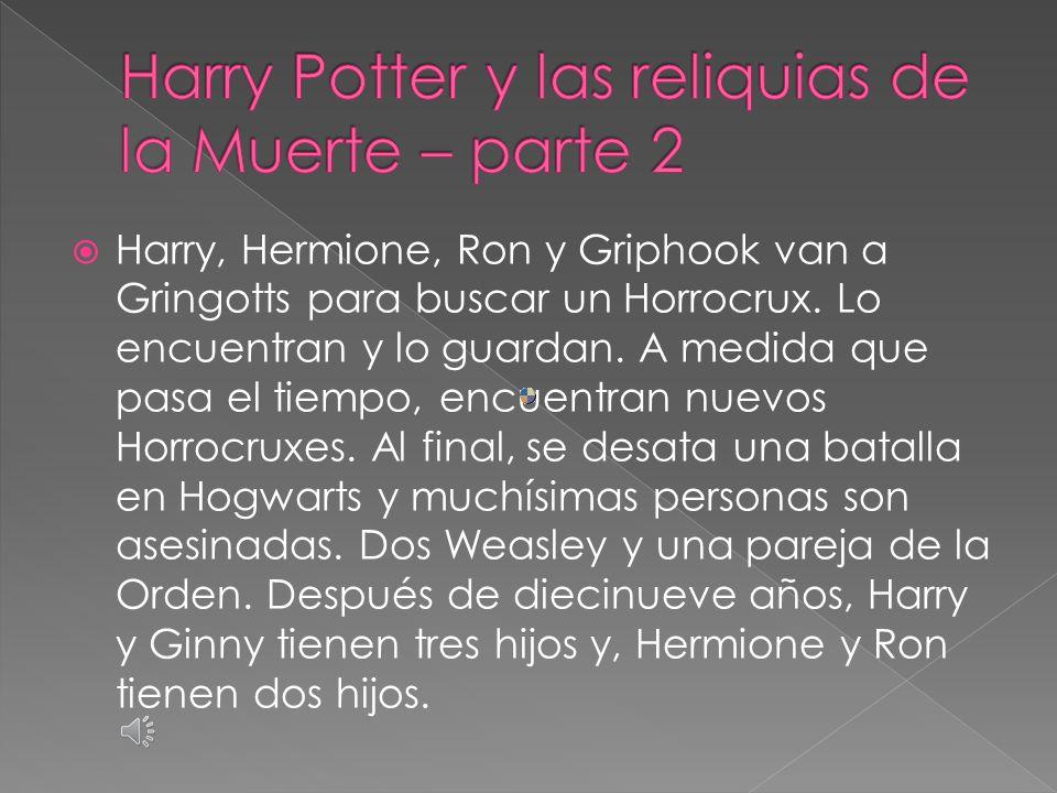  Harry y sus amigos van a buscar los Horrocruxes.