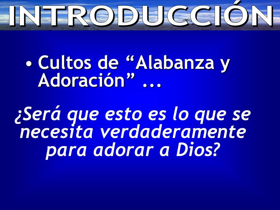 Cultos de Alabanza y Adoración ...Cultos de Alabanza y Adoración ...