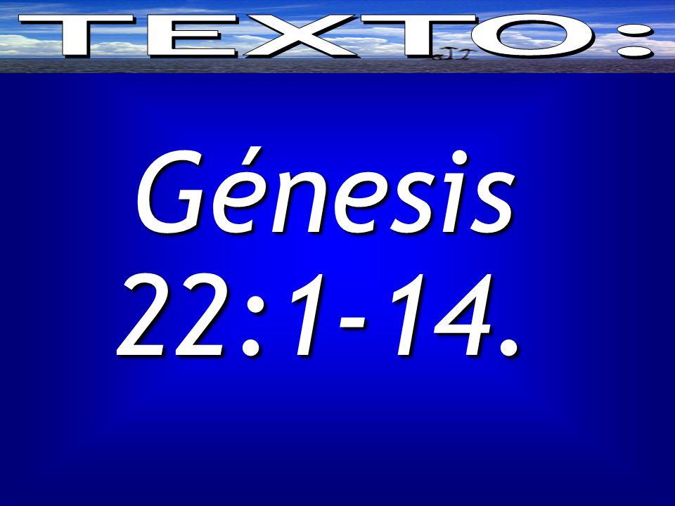 Génesis 22:1-14.