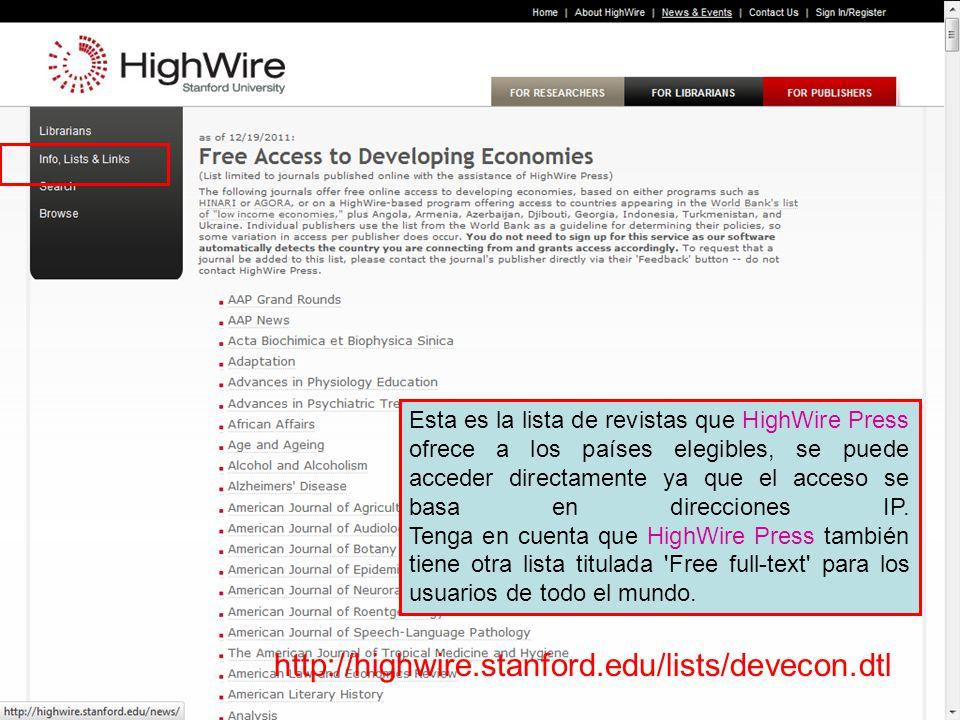 HireWire Press free article database http://highwire.stanford.edu/lists/devecon.dtl Esta es la lista de revistas que HighWire Press ofrece a los países elegibles, se puede acceder directamente ya que el acceso se basa en direcciones IP.