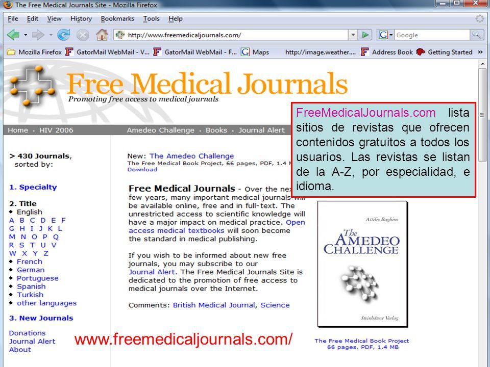 FreeMedicalJournals.com FreeMedicalJournals.com lista sitios de revistas que ofrecen contenidos gratuitos a todos los usuarios.