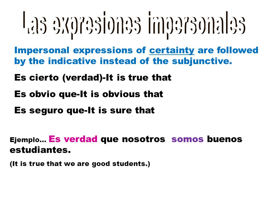 Main clause + que (that) + subordinate clause Present tense +que + present tense indicative subjunctive Ejemplo…Es posible que Ramiro esté enfermo.