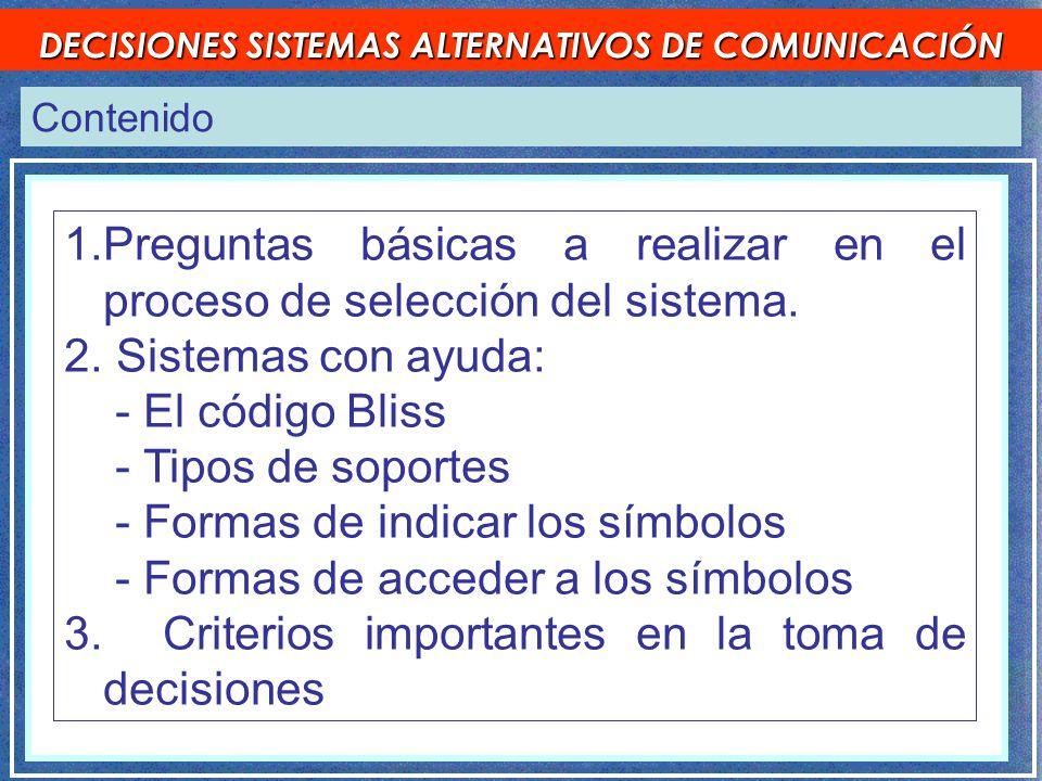 Contenido DECISIONES SISTEMAS ALTERNATIVOS DE COMUNICACIÓN 1.Preguntas básicas a realizar en el proceso de selección del sistema.