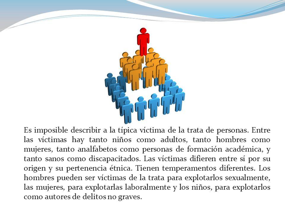 Es imposible describir a la típica víctima de la trata de personas.