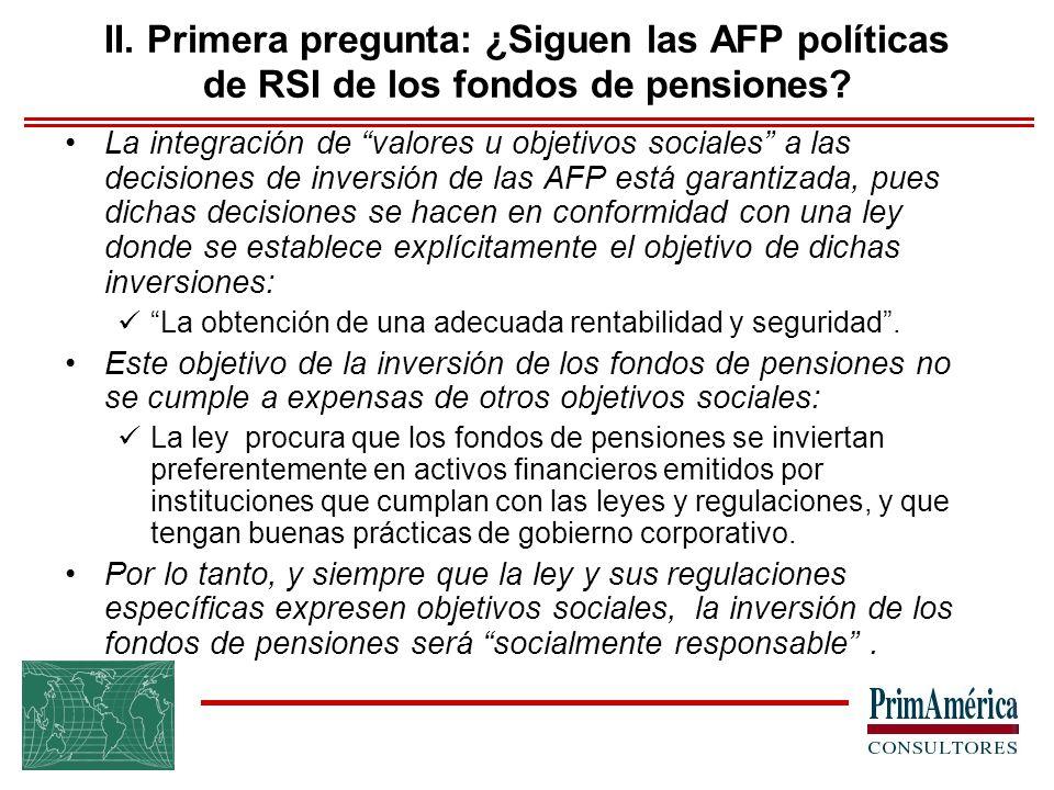 II. Primera pregunta: ¿Siguen las AFP políticas de RSI de los fondos de pensiones.