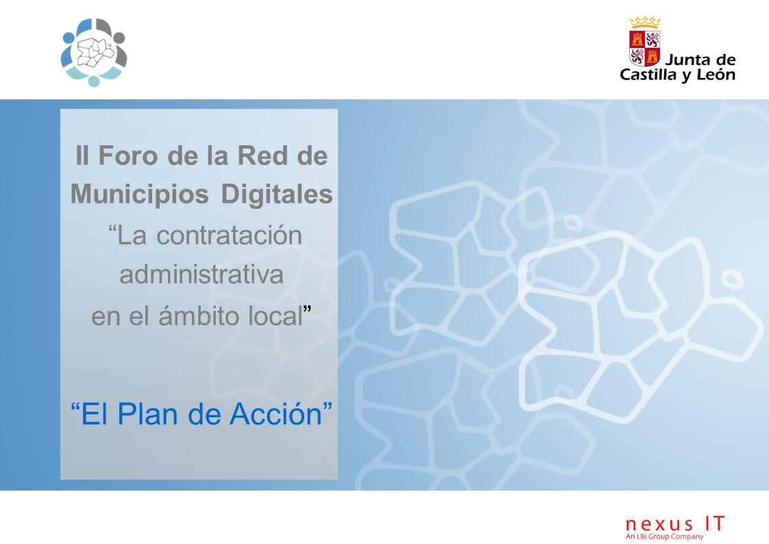 II Foro de la Red de Municipios Digitales La contratación administrativa en el ámbito local El Plan de Acción