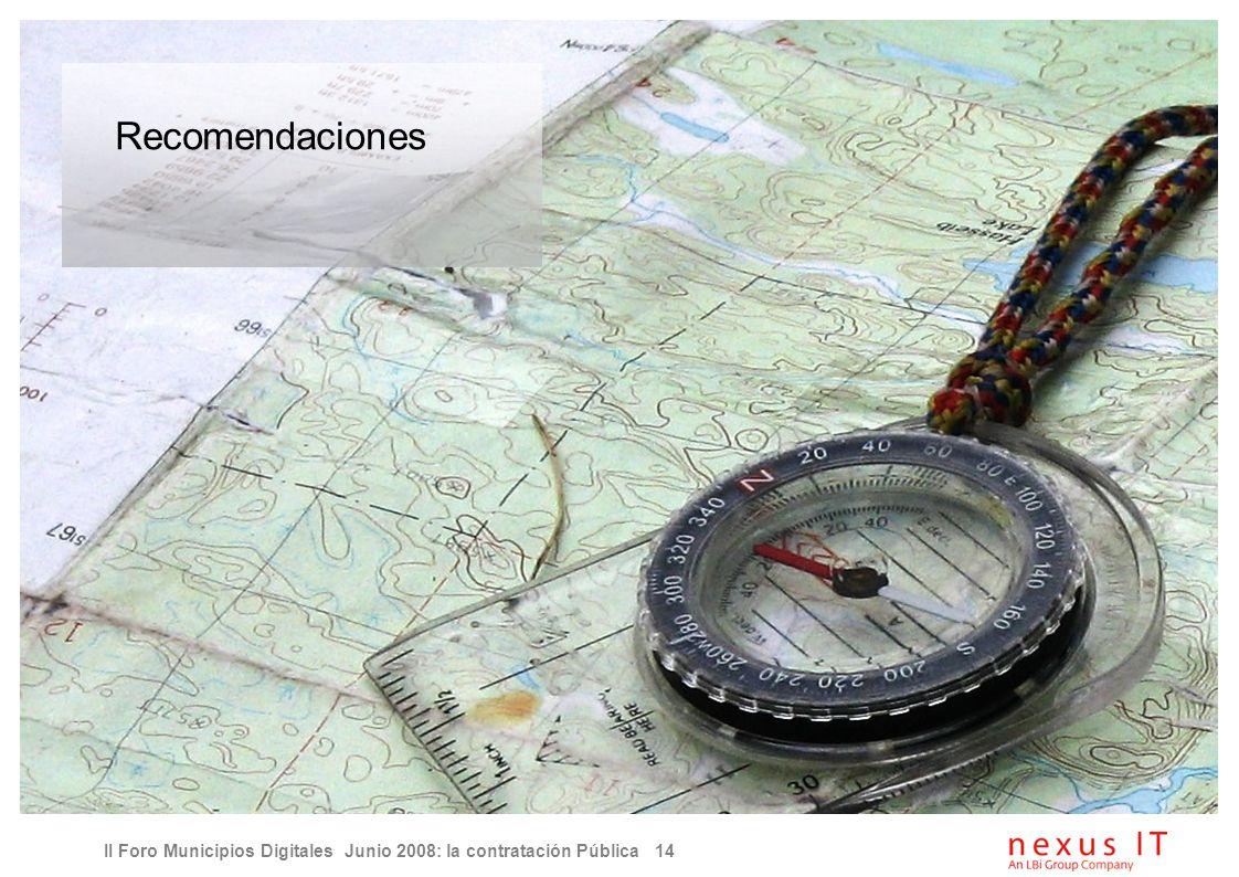 II Foro Municipios Digitales Junio 2008: la contratación Pública 14 Recomendaciones