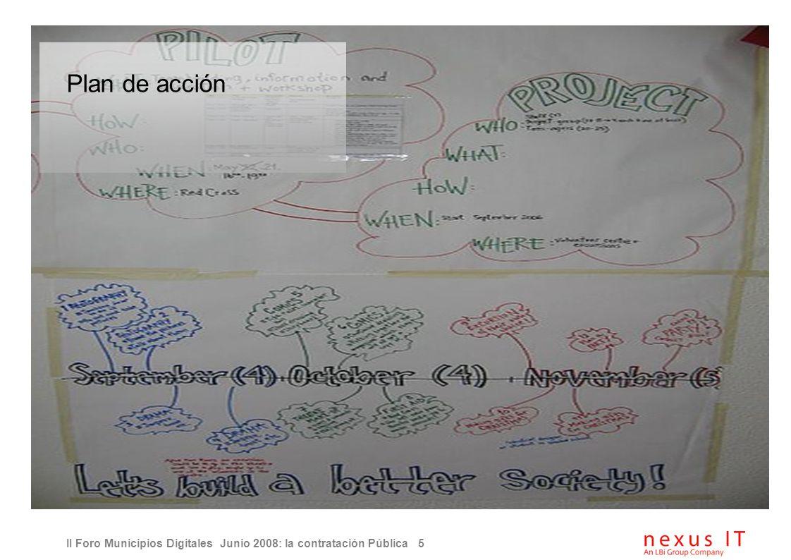 II Foro Municipios Digitales Junio 2008: la contratación Pública 5 Plan de acción