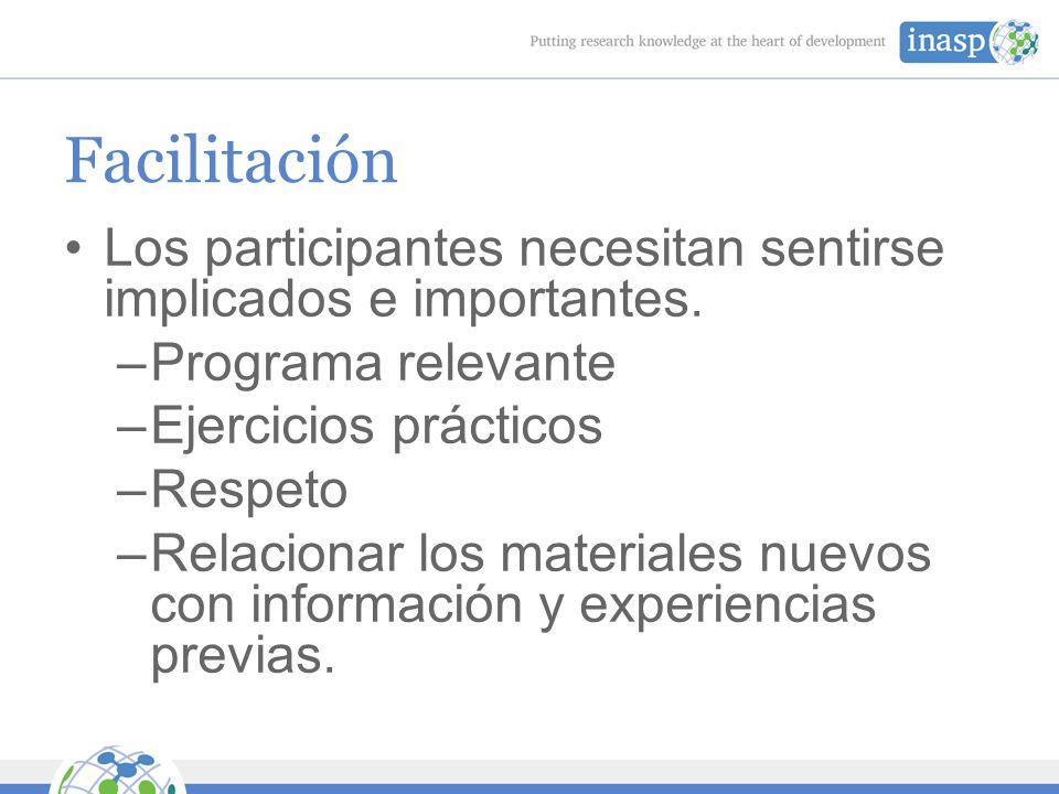 Facilitación Los participantes necesitan sentirse implicados e importantes.