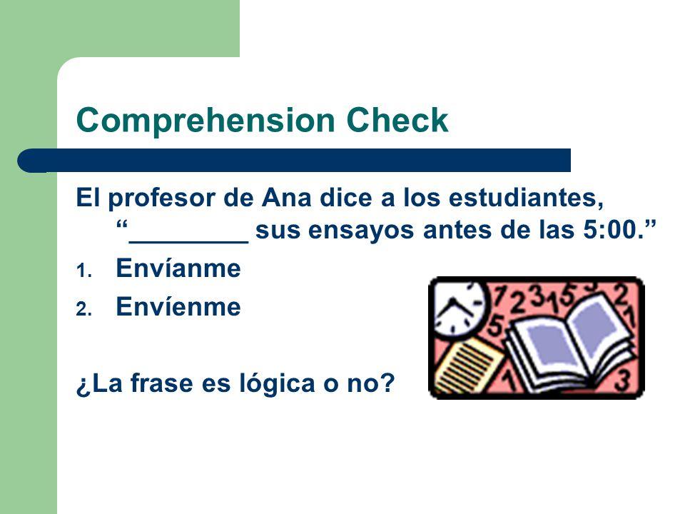 Comprehension Check Ana dice a su profesor, Por favor, __________ el PowerPoint a Angel. 1.