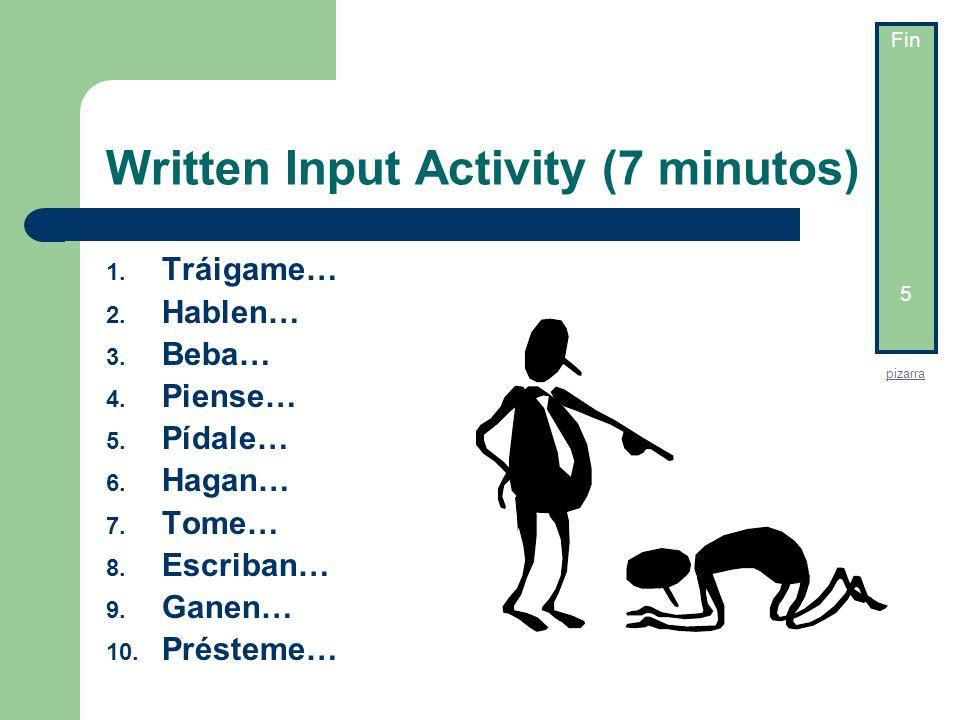 Written Input Activity (7 minutos) Paso 1: Tu instructor va a presentarte una lista de mandatos.
