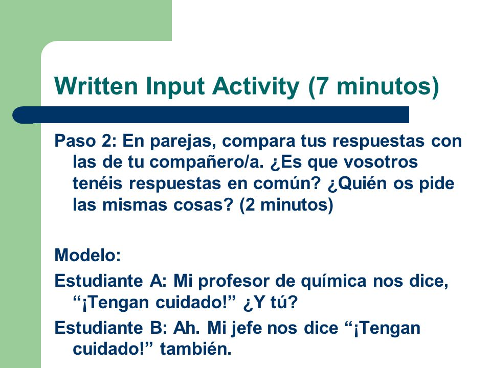 Written Input Activity (7 minutos) 1. Tráigame… 2.