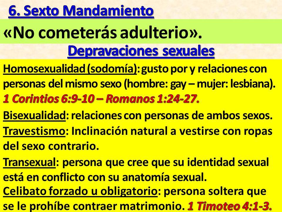 «No cometerás adulterio». Bisexualidad: relaciones con personas de ambos sexos.