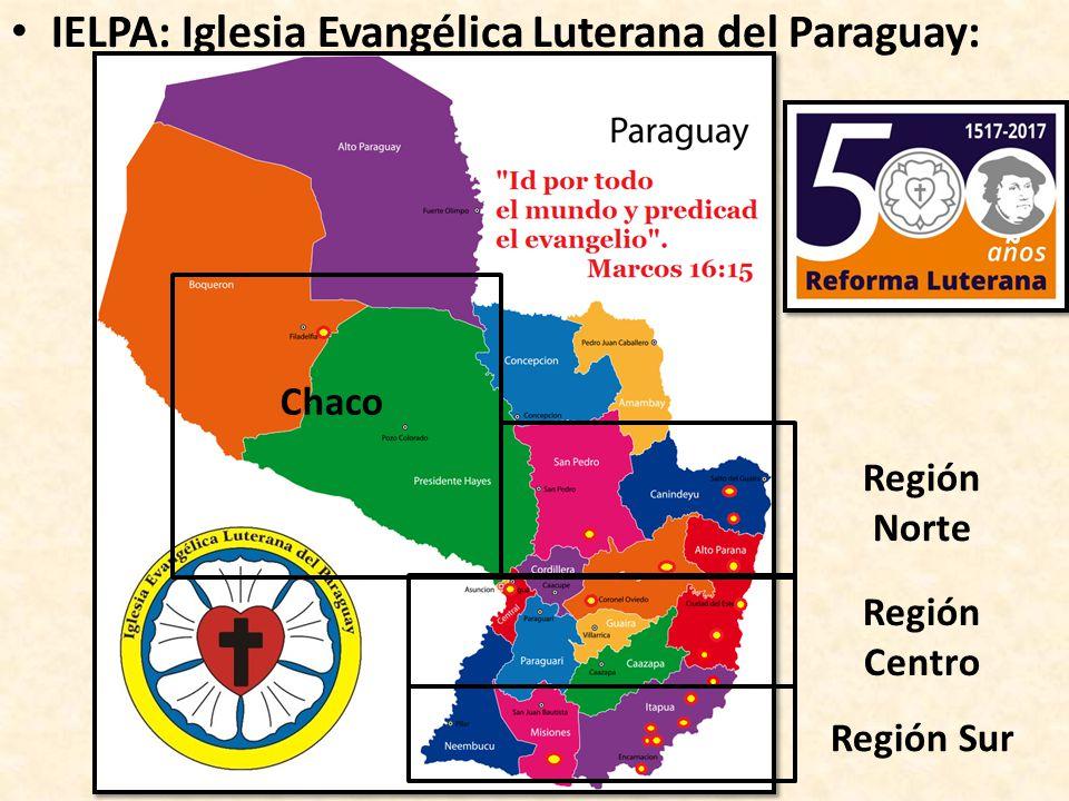 IELPA: Iglesia Evangélica Luterana del Paraguay: Región Sur Región Centro Región Norte Chaco ~